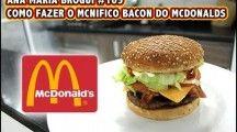 Como fazer McNifico Bacon do Mc Donald's