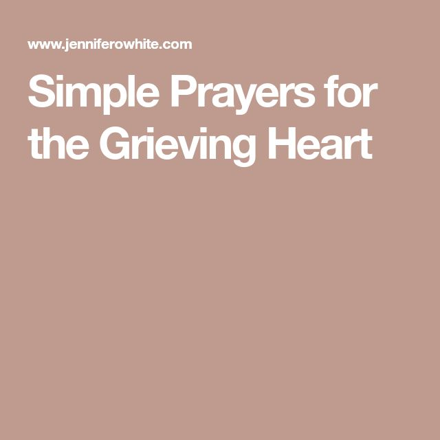 Simple Prayers for the Grieving Heart