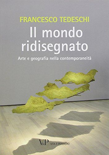 Il mondo ridisegnato. Arte e geografia nella contemporaneità di Francesco Tedeschi http://www.amazon.it/dp/8834320581/ref=cm_sw_r_pi_dp_hkxiwb044KGS8