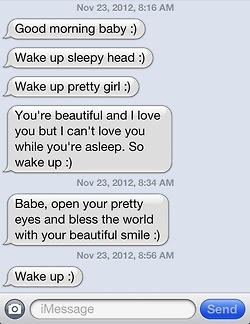 Lol all these girls are saying how they wish a guy would do this for them. I used to date a guy like this and I about strangled him. Especially on my sleep in days, urg!