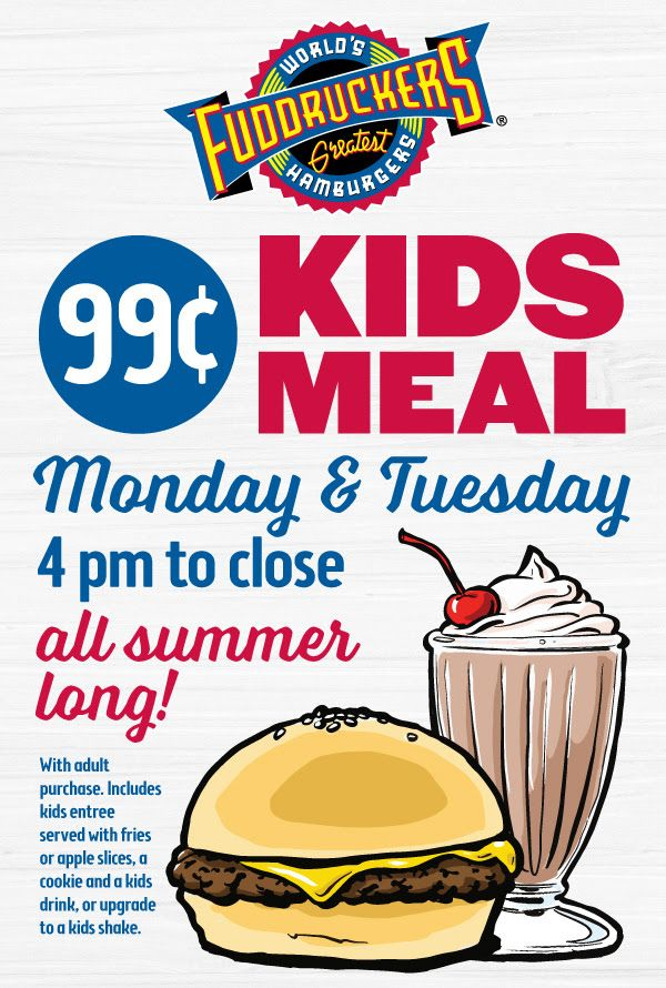 99 Cent Kids Meal With Adult Purchase Monday Thru Friday Starting At 4