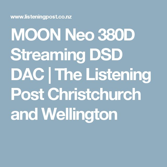 MOON Neo 380D Streaming DSD DAC | The Listening Post Christchurch and Wellington