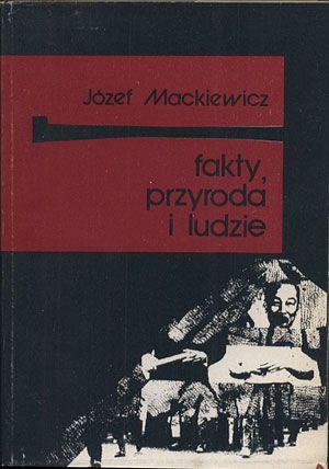 Fakty, przyroda i ludzie, Józef Mackiewicz, Baza, 1990, http://www.antykwariat.nepo.pl/fakty-przyroda-i-ludzie-jozef-mackiewicz-p-12924.html