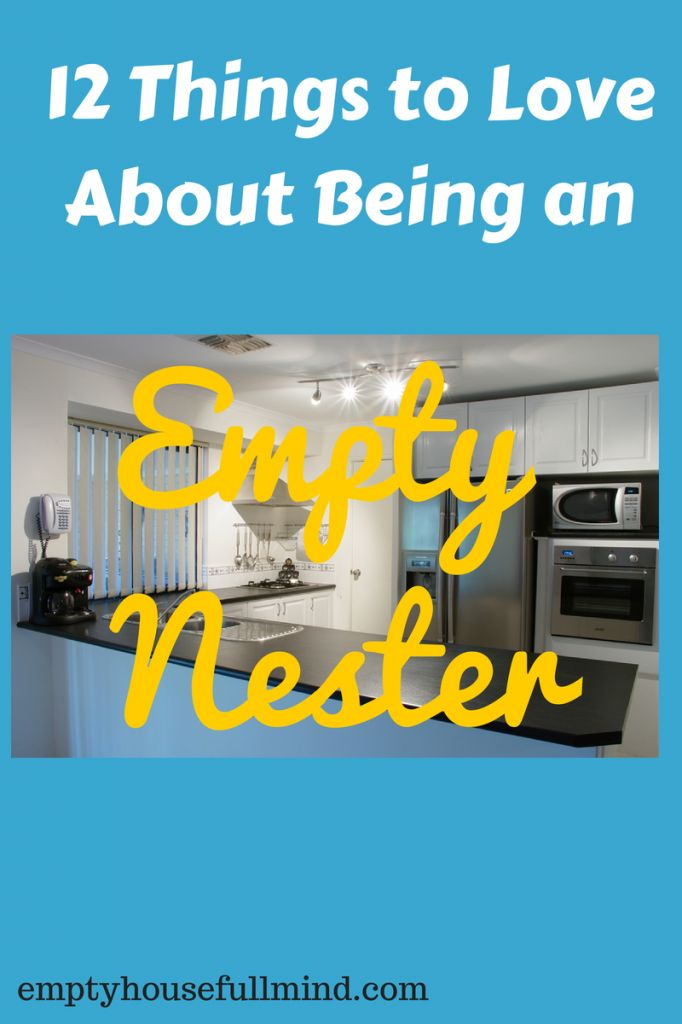 12 things to love about being an empty nester my blog for Things that are empty