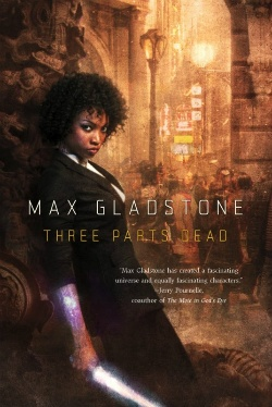 """Three Parts Dead by Max Gladstone. Love the cover! UF. Necromancer heroine has a client - a dead god who may have been murdered and needs to be resurrected """"before his city falls apart"""". !!!  October 2, 2012."""