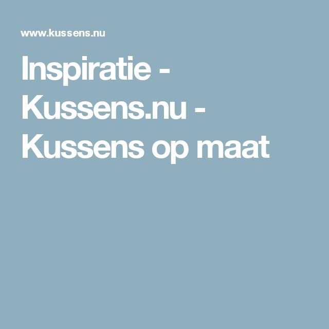 Inspiratie - Kussens.nu - Kussens op maat