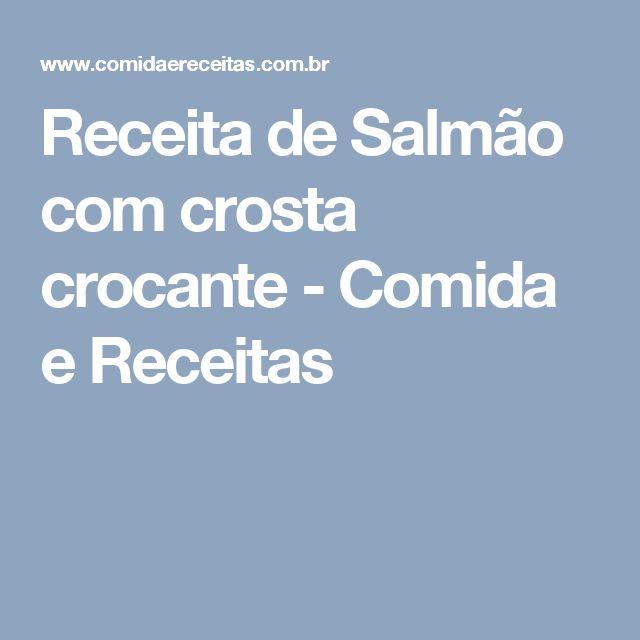 Receita de Salmão com crosta crocante - Comida e Receitas