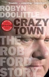 Crazy Town by Robyn Doolittle - winner of Kobo's Emerging Writer Prize for Nonfiction #ReadMore #eBook #Kobo #Books