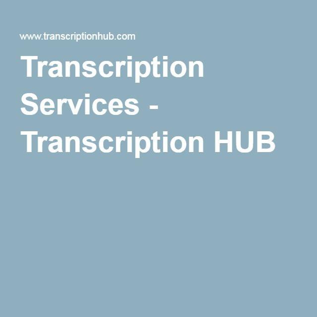 Transcription Services - Transcription HUB