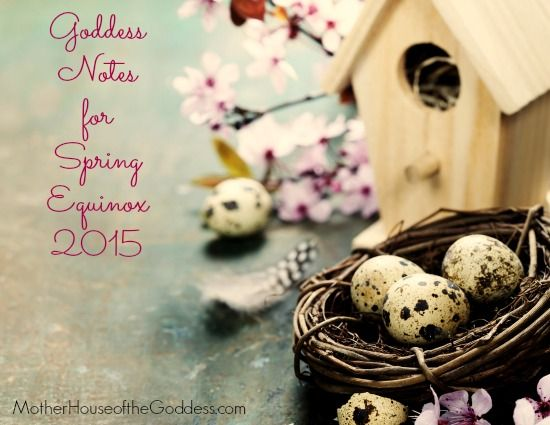 Goddess Notes for Spring Equinox 2015 - #Astrology Updates, Ways to Celebrate and More! Spring, Glorious Spring is coming! Encapsulated in the grip of Winter, we have been waiting for the enlivening energy of Goddess to revive us and bring forth Her promise of new life, new energy, a...