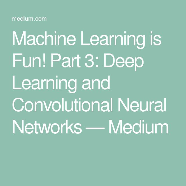 Machine Learning is Fun! Part 3: Deep Learning and Convolutional Neural Networks — Medium