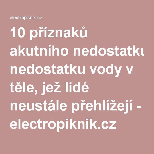 10 příznaků akutního nedostatku vody v těle, jež lidé neustále přehlížejí - electropiknik.cz