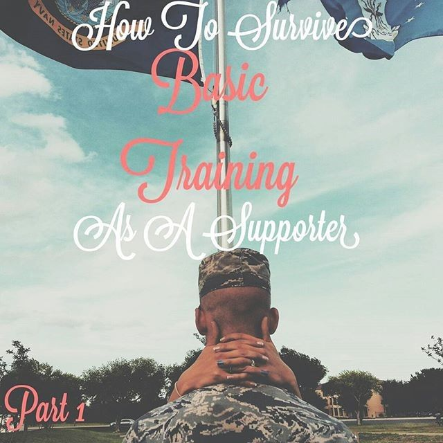 How to survive Basic Training (The Wife's/ Fiance's/Girlfriend's/Supporters Guide)