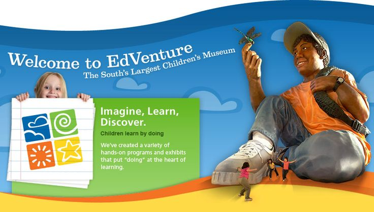 Welcome to EdVenture Children's Museum – The South's Largest Children's Museum – Columbia, SC  Local museums, libraries, and other cultural institutions enrich our learning.  We have been able to participate in group activities especially designed for homeschoolers, and get access to educator discounts.