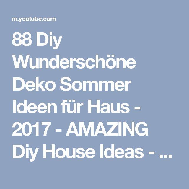 88 Diy Wunderschöne Deko Sommer Ideen für Haus - 2017 - AMAZING Diy House Ideas - YouTube