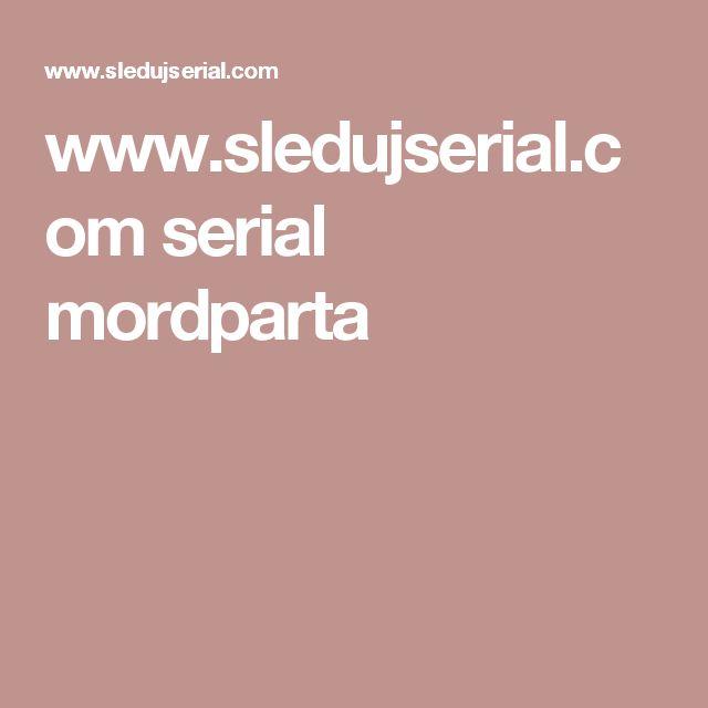 www.sledujserial.com serial mordparta