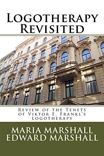 Logotherapy Revisited: Review of the Tenets of Viktor E. Frankl's Logotherapy by Maria Marshall