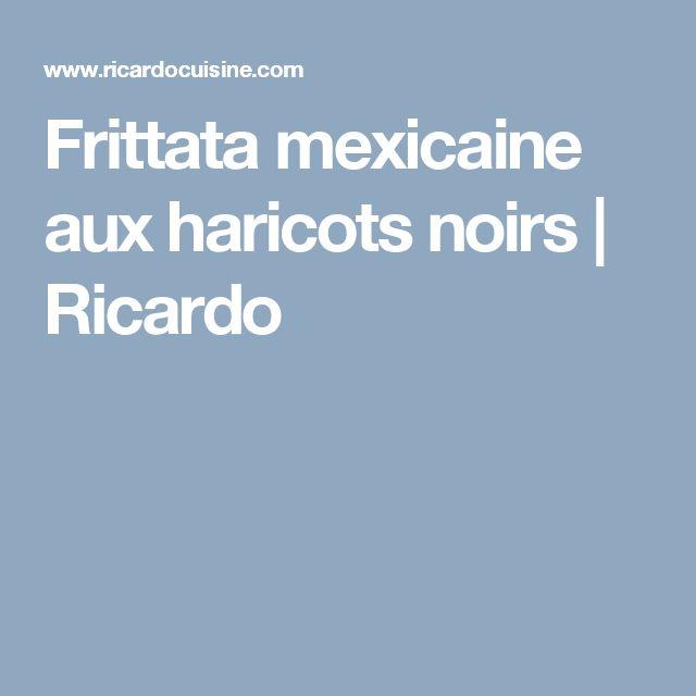 Frittata mexicaine aux haricots noirs | Ricardo