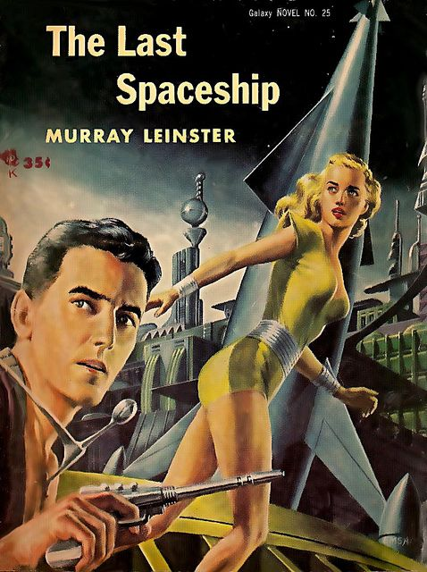 The Last Spaceship, Murray Leinster (1955 edition), cover by Ed Emshwiller