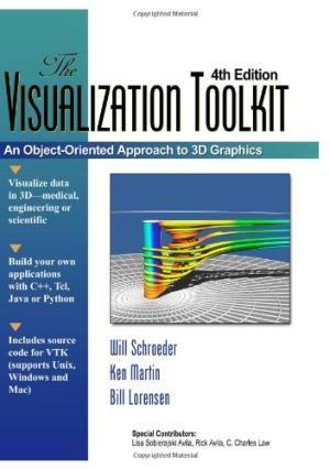 The visualization Toolkit : an object-oriented approach to 3D graphics / Will Schroeder, Ken Martin, Bill Lorensen Topogràfic:  681.3 SCH #novetatsCRAIUBMedicina