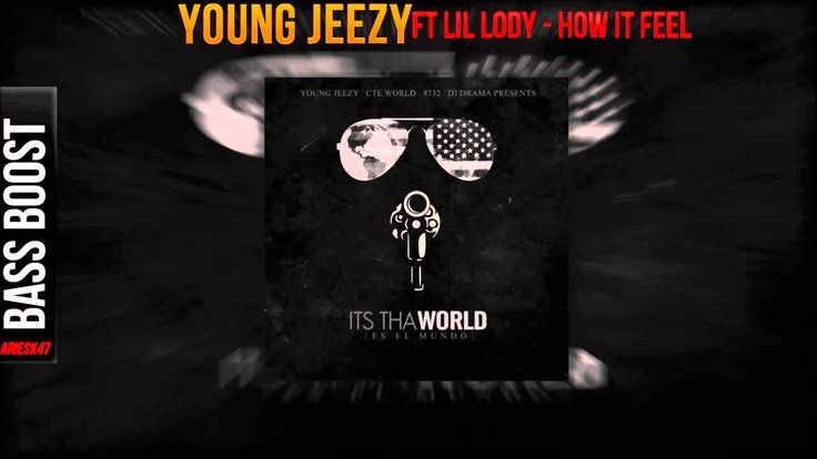 Young Jeezy ft Lil Lody - How It Feel [BASS BOOST]
