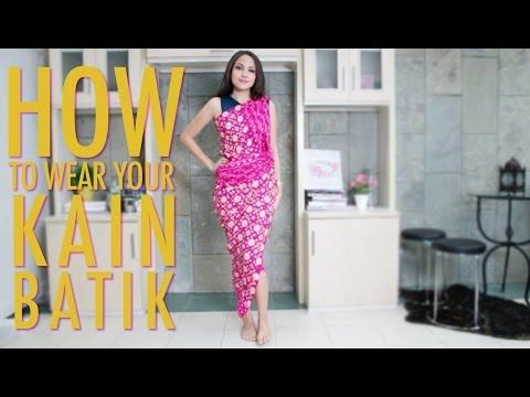 How to Wear Your Kain Batik - YouTube