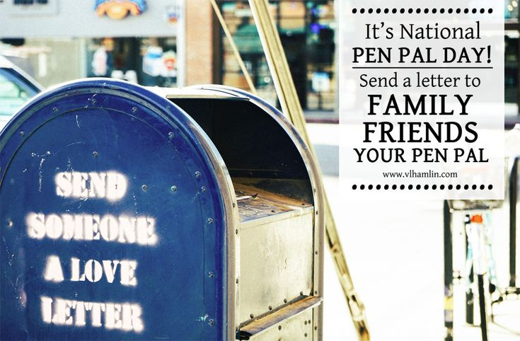 It's National Pen Pal Day! Why not send a special note to a friend, family member or your pen pal? When I was in middle school social studies, we signed up for pen pals from around the world. I was paired with a girl from Australia and we immediately began sending letters back and forth. ... Read more