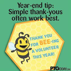 Simple thank-yous to volunteers often work best.