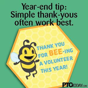 Simple thank-yous to volunteers often work best.