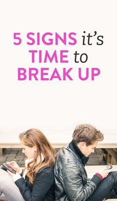 5 signs it's time to break up