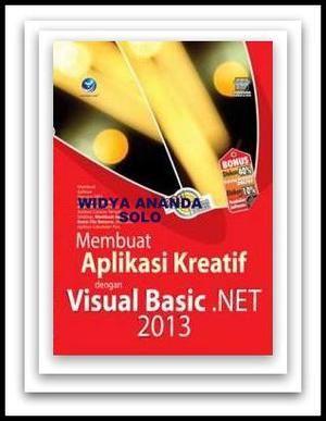 Membuat Aplikasi Kreatif Dengan Visual Basic. Net 2013