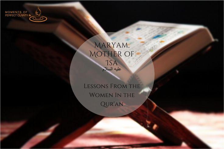 Maryam – Mother of Isa (Jesus) Alayhi Salaam