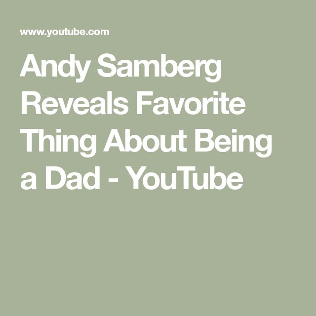 Andy Samberg Reveals Favorite Thing About Being a Dad - YouTube