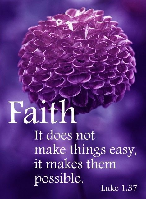 Faith...It makes them possible.