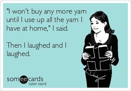 Said no yarn crafter ever.... #humor