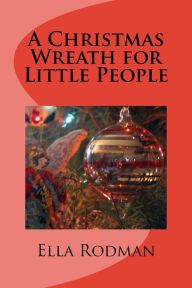 A Christmas Wreath for Little People (Illustrated Edition)