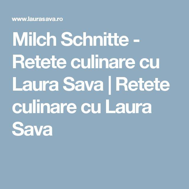 Milch Schnitte - Retete culinare cu Laura Sava | Retete culinare cu Laura Sava