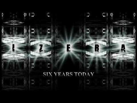 IZERA - SIX YEARS TODAY (Music Video)