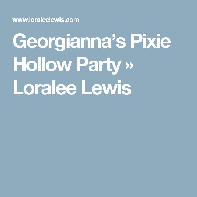 Georgianna's Pixie Hollow Party » Loralee Lewis
