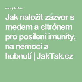 Jak naložit zázvor s medem a citrónem pro posílení imunity, na nemoci a hubnutí | JakTak.cz