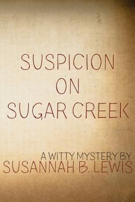 Buy a cheap copy of Suspicion on Sugar Creek book by Susannah B. Lewis. Free shipping over $10.