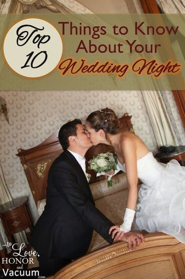 Top 10 Things To Know About Your Wedding Night. The Key: RELAX. Want to know more? Read on--great practical tips!