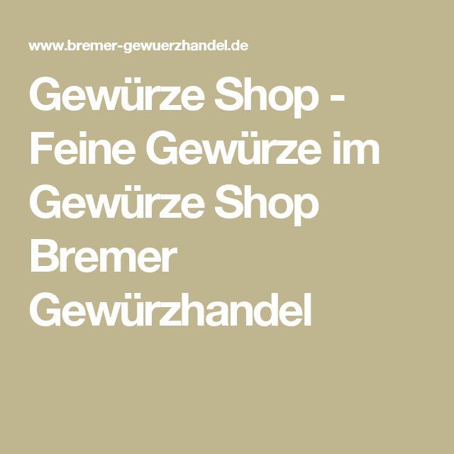 Gewürze Shop - Feine Gewürze im Gewürze Shop Bremer Gewürzhandel