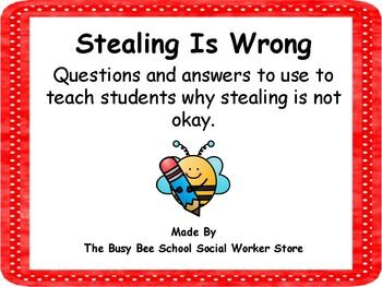 FREE!!!!! The purpose of this interactive lesson is to lead an open discussion with students on what stealing is.  If you feel your students need more direction, then you can chose a short story to read to them about stealing, discuss it, then use this lesson as a follow up activity.