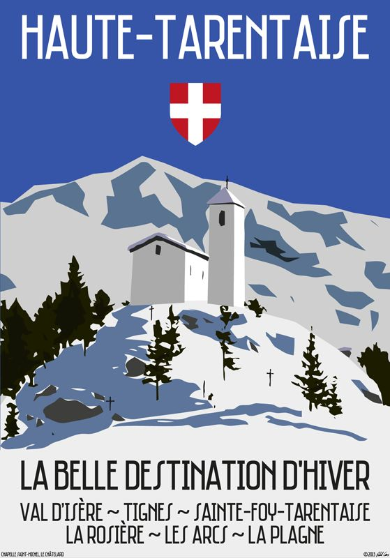 A 60's style travel poster covering the Haute-Tarentaise region. All the major ski resorts in the Haute-Tarentaise valley are listed, and the image features the Chapelle Saint-Michel in Le Châtelard. Available as a 70x100cm poster print. ©2013 Apres Art