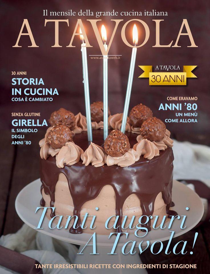 """#ATAVOLA È IN #EDICOLA!! Buon #compleanno A Tavola! 30 candeline sulla nostra torta per un compleanno da ricordare con un'edizione speciale, da collezione. Guardiamo agli ultimi trent'anni dell' Italia in cucina in A Tavola con Trent'anni di #Storia, che ci racconta dove siamo partiti, i """"nostri inizi"""", passando per cosa è cambiato nei nostri costumi, fino alle ultime evoluzioni in campo del food e della tecnologia in cucina."""