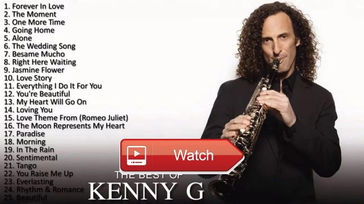 Kenny G Greatest Hits Playlist The Best of Kenny G Kenny G Best Saxophone  Kenny G Greatest Hits Playlist The Best of Kenny G Kenny G Best Saxophone Thanks you please contract and follow me