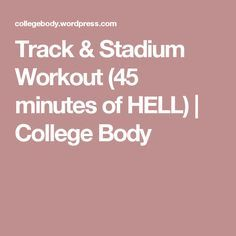 Track & Stadium Workout (45 minutes of HELL) | College Body