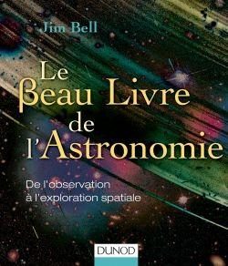 Le Beau Livre de l'Astronomie - Dunod