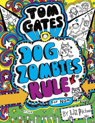 Tom Gates: DogZombies Rule (for Now) by Liz Pichon | Waterstones